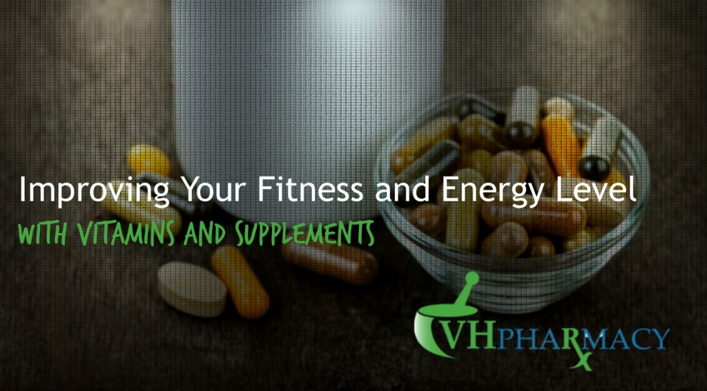 Improving Your Fitness and Energy Level With Vitamins and Supplements